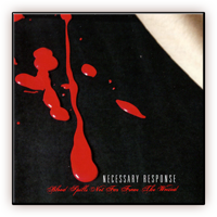 Necessary Response - Blood Spills Not Far From The Wound EU CD